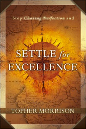 Settle for Excellence by Topher Morrison